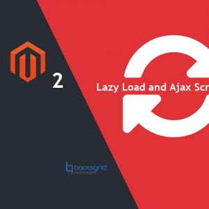Magento 2 Lazy Load and Ajax Scroll