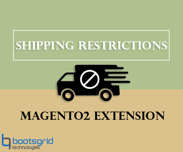 Bootsgrid Magento2 Shipping Restrictions