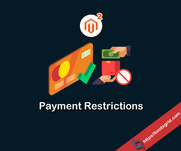 Magento 2 Payment Restrictions